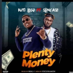 "Kuti Lego - ""Plenty Money"" ft. Slimcase"